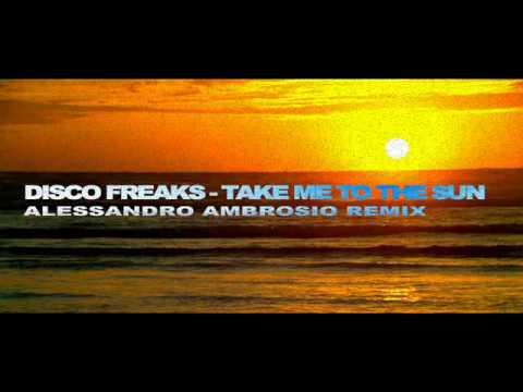 Disco Freaks - Take Me To The Sun (Alessandro Ambrosio remix) Trance2010