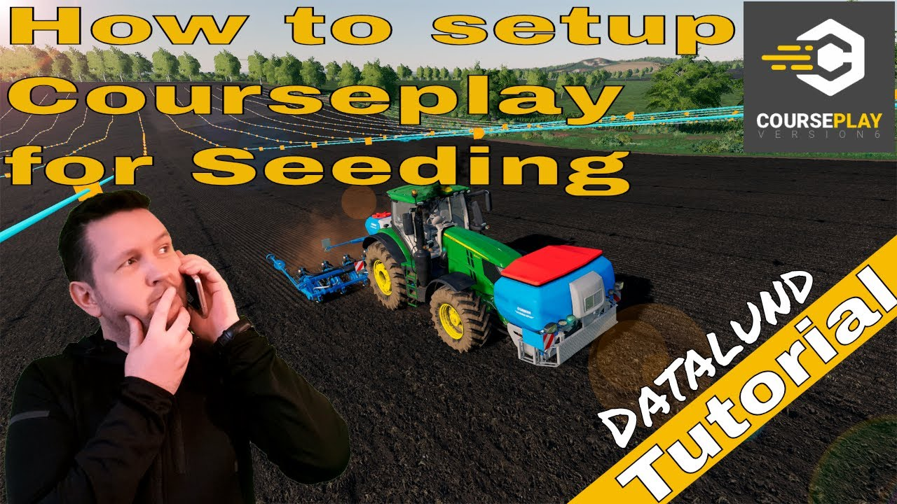 How to use Fertilize and Seeding Mode in Courseplay V  6 - FS 19 Courseplay  Tutorial