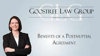 Goostree Law Group Video - Benefits of a Postnuptial Agreement
