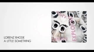 Lorenz Rhode - A Little Something | Exploited