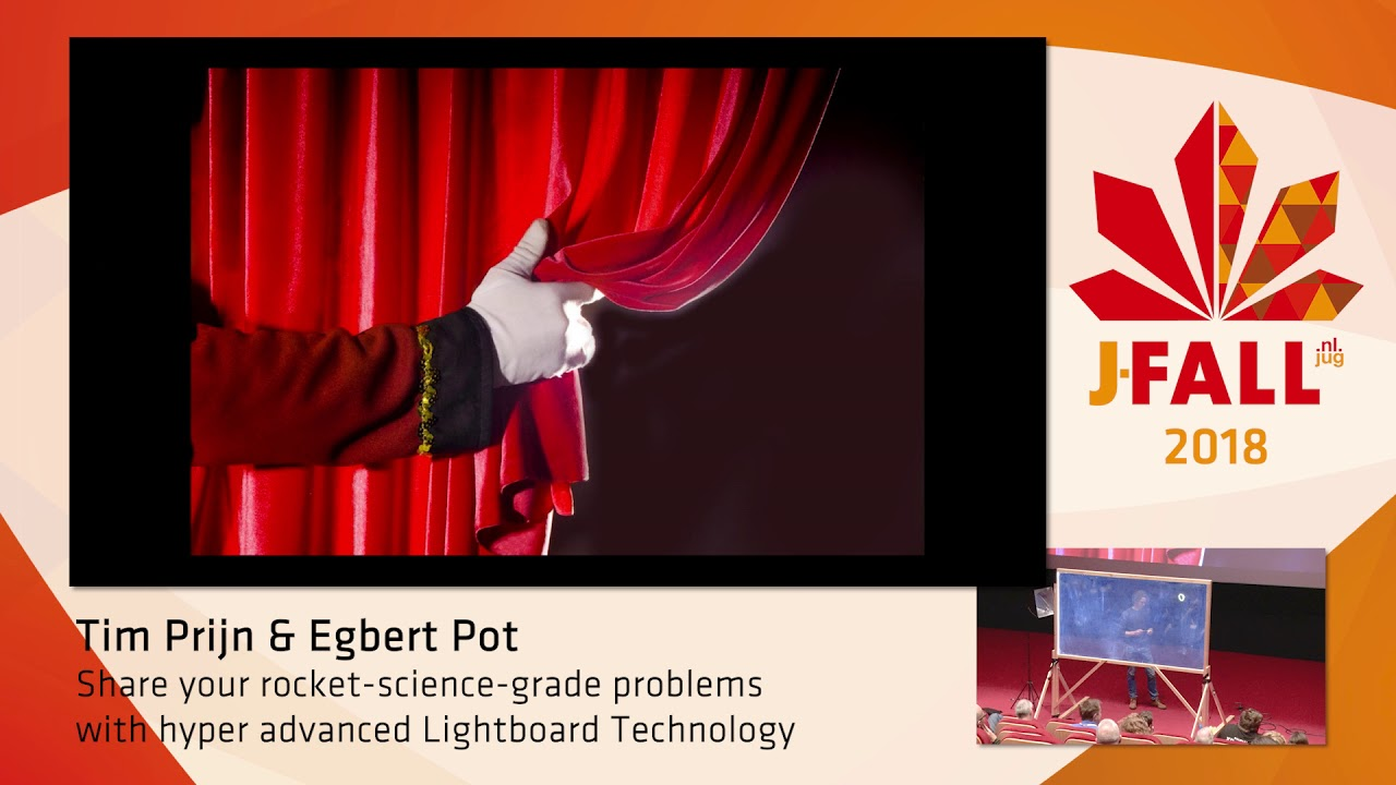 J-Fall 2018: Tim Prijn & Egbert Pot - Share your problems with Lightboard  Technology