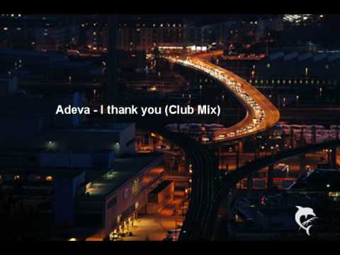 Adeva - I Thank You (Club Mix)