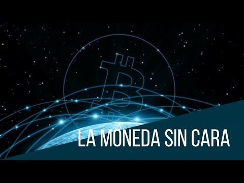 LA MONEDA SIN CARA: Bitcoin