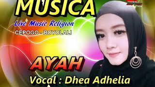 MUSICA - Cepogo Boyolali - LAGU AYAH - Voc. DHEA ADHELIA