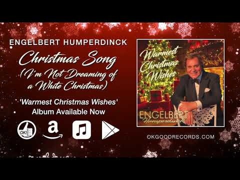 Engelbert Humperdinck - Christmas Song (I'm Not Dreaming of a White Christmas) (Official Audio)