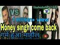 Honey Singh Come Back,new Album Rise And Shine,honey Vs Badshah, Bohemia, Raftaar........ video