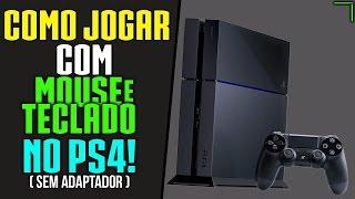Tutorial: Como Jogar com Mouse e Teclado no PS4 (Sem Adaptador). PRIMEIRO TUTORIAL EM PT-BR