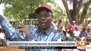 Wapokot na Waturkana wadumisha amani