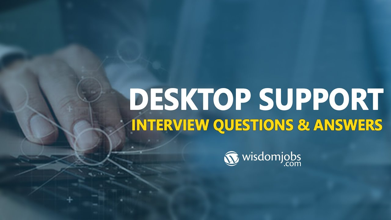 TOP 250+ Desktop Support Interview Questions and Answers 13 August