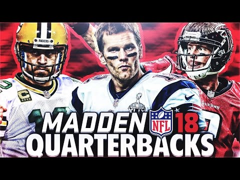 THE TOP 5 QUARTERBACKS IN MADDEN 18!