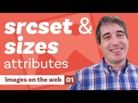 srcset and sizes attributes - [ images on the web | part one ]
