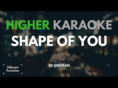 Ed Sheeran - Shape of You (HIGHER Key Karaoke)