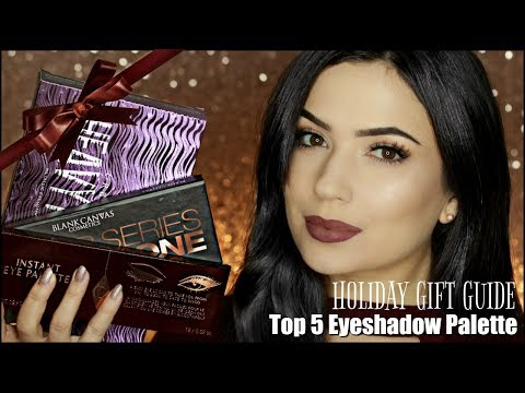 Top 5 Eyeshadow Palette | HOLIDAY GIFT GUIDE