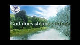 God Does Strange Things - 4th Feb 2018 - By Pastor Vicky Jaehnert