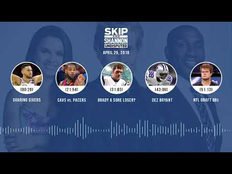 UNDISPUTED Audio Podcast (4.25.18) with Skip Bayless, Shannon Sharpe, Joy Taylor | UNDISPUTED