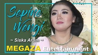 Download Lagu MEGAZA™ ★ Sepine Wengi - Siska Arum ★ RM Laras (02/02/2020) mp3