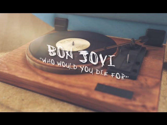 Bon Jovi — Who Would You Die For (Lyric Video)