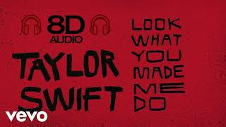 Taylor Swift Look What You Made Me Do 8D Audio Dawn of Music