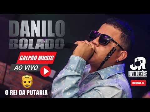 MC DANILO BOLADO - A0 VIVO NO GALPÃO MUSIC - MAIO 2018