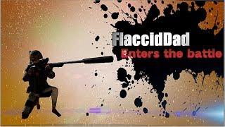FlaccidDad Enters The Battle
