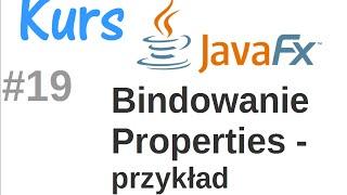 JavaFx kurs od podstaw - Bindowanie properties - przykład #19