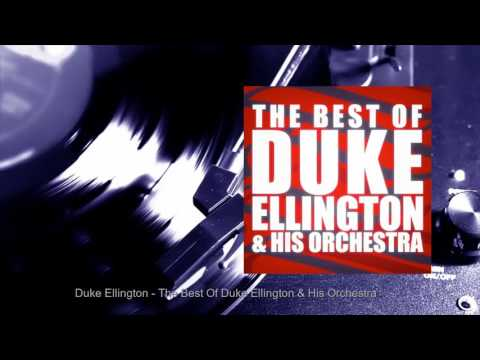 Duke Ellington - The Best Of Duke Ellington & His Orchestra (Full Album)