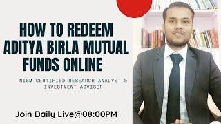 How to Redeem Aditya Birla Mutual Fund Online | How to withdraw money from Aditya Birla Mutual Funds