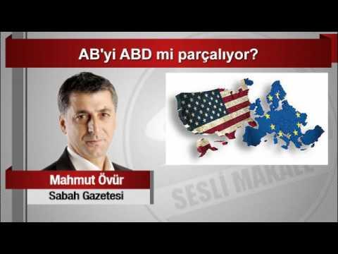 Mahmut Övür  AB'yi ABD Mi Parçalıyor