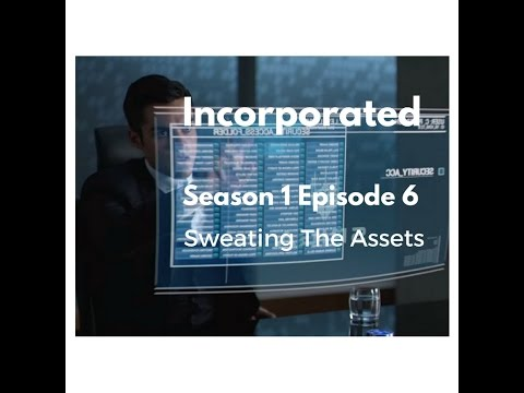 Download Incorporated Season 1 Episode 6 Sweating The Assets [Review]