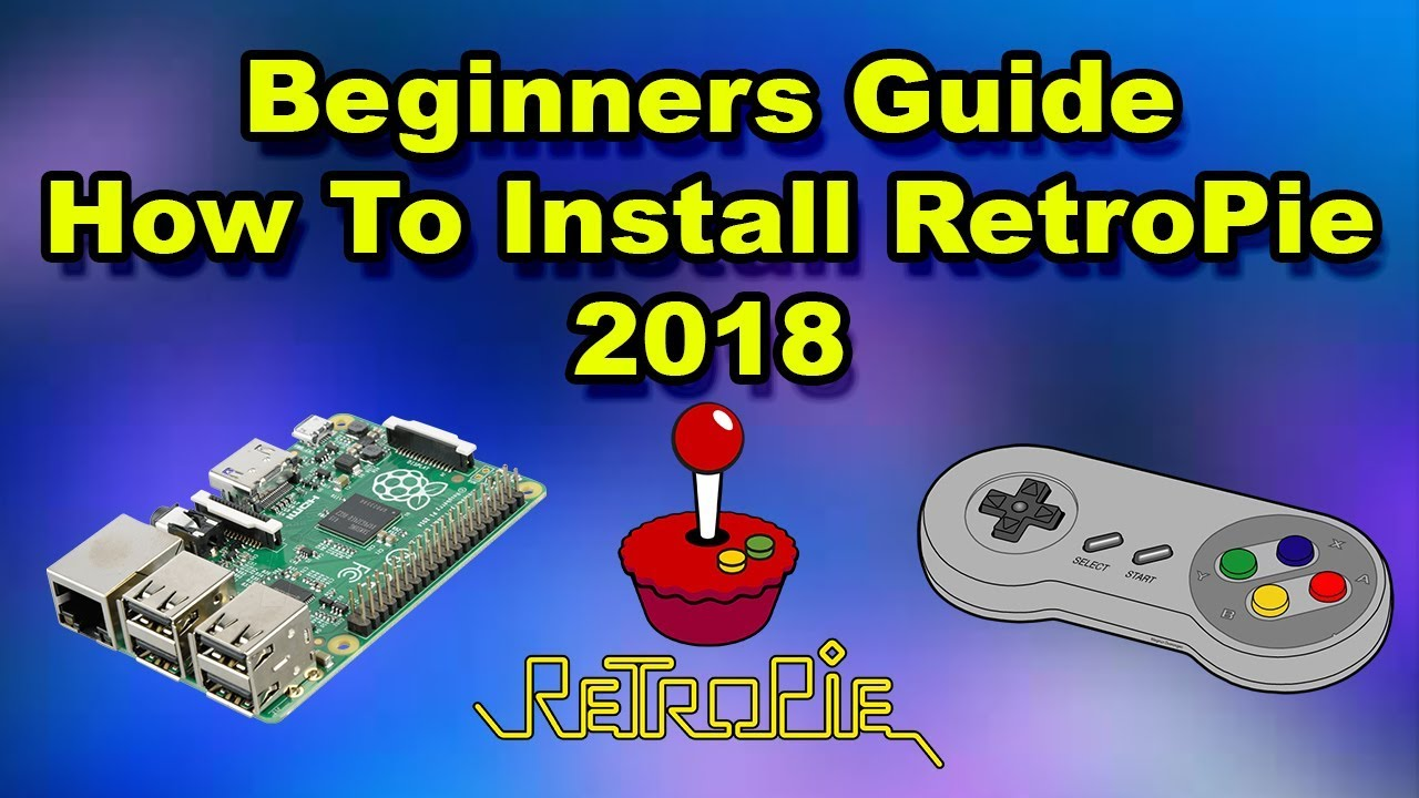 How To Install And Set Up RetroPie Easy Guide Raspberry pi 3 2 1 Or Zero