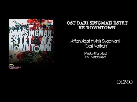 Affan Aizat ft Anis Syazwani - Cari Nafkah (ORIGINAL) OST DARI SINGMAH ESTET KE DOWNTOWN