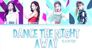 How Would BLACKPINK Sing 'DANCE THE NIGHT AWAY' by TWICE (Eng/Rom/Han) (FANMADE)