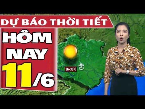 Dự báo thời tiết hôm nay mới nhất ngày 11/6 | Dự báo thời tiết 3 ngày tới