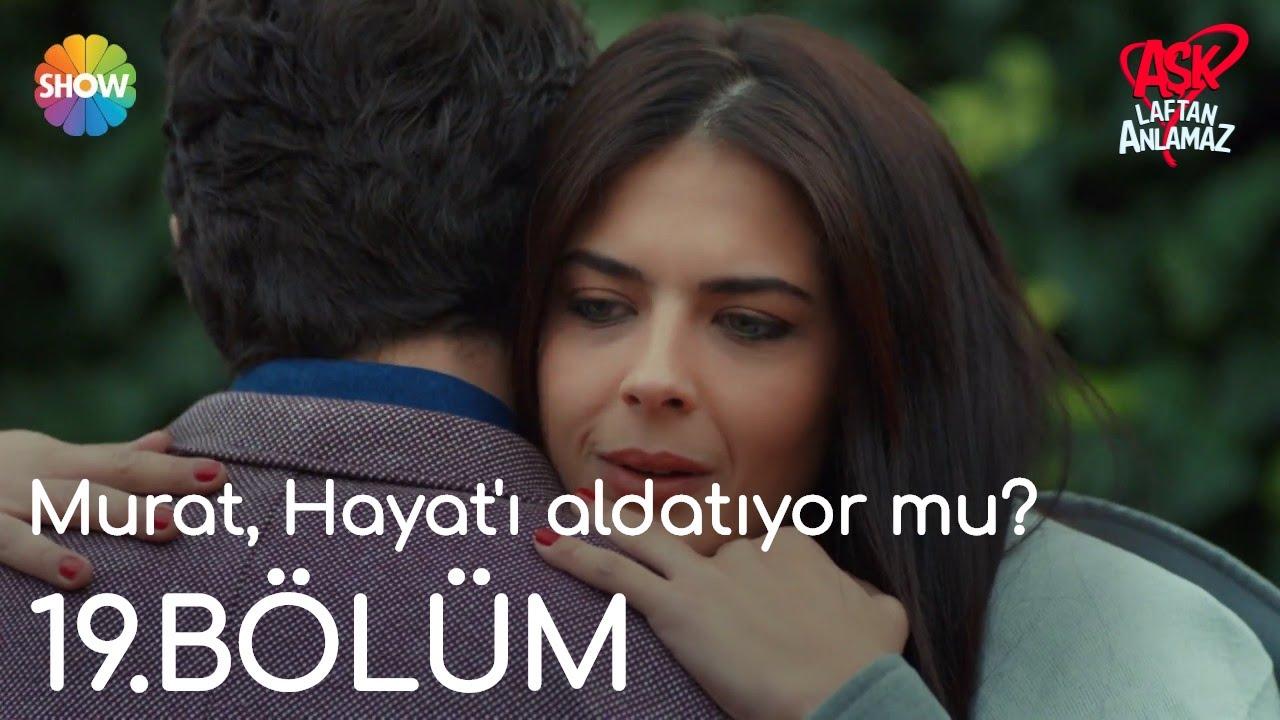 Aşk Laftan Anlamaz 19.Bölüm | Murat, Hayat'ı aldatıyor mu?