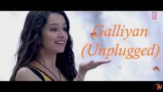 Gambar cover Galliyan (Unplugged) Full Song| Ek Villain | Ankit Tiwari |Shraddha Kapoor | Sidharth Malhotra