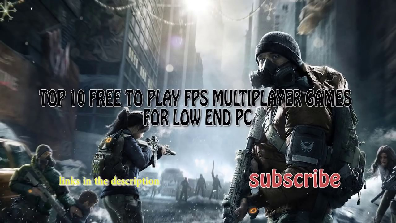 Top 10 Free To Play Fps Multiplayer Games For Low End Pc