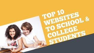 Top 10 Best Websites For School and College Students