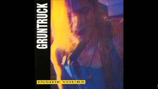 Gruntruck - Inside Yours