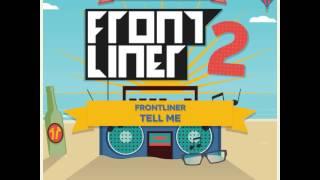 Frontliner Tell Me (Radio Edit)
