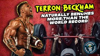 Terron Beckham NATURALLY Benches More Than The WORLD RECORD...   Natty Or Not
