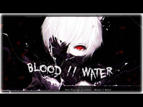 Nightcore - Blood // Water