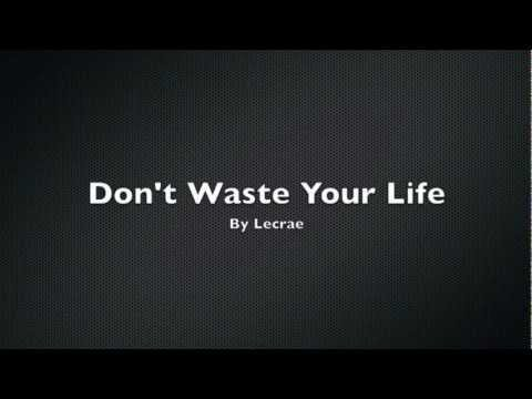 Lecrae - Don't Waste Your Life - Lyrics
