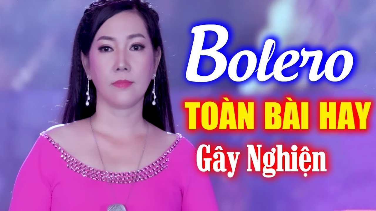 Lk Nhạc Bolero Mới Gây Nghiện TOÀN BÀI HAY – Những Ca Khúc Bolero Trữ Tình Đặc Sắc 2019