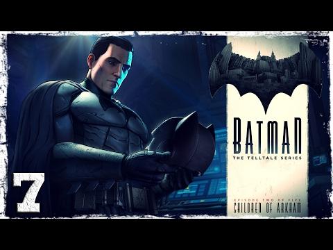 Смотреть прохождение игры Batman: The Telltale Series. #7: Дети Аркхема.
