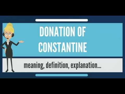 What is DONATION OF CONSTANTINE? What does DONATION OF CONSTANTINE mean?