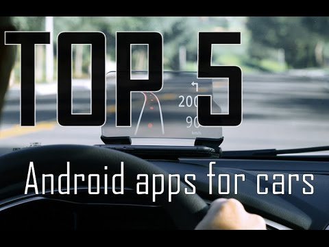 Top 5 Android Apps For Your Car