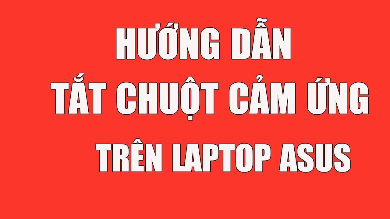 Hướng dẫn tắt cảm ứng chuột trên laptop Asus