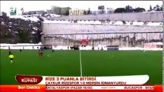 Çaykur Rizespor: 1 - Mersin İdmanyurdu: 0 ( Türkiye kupasi özet )