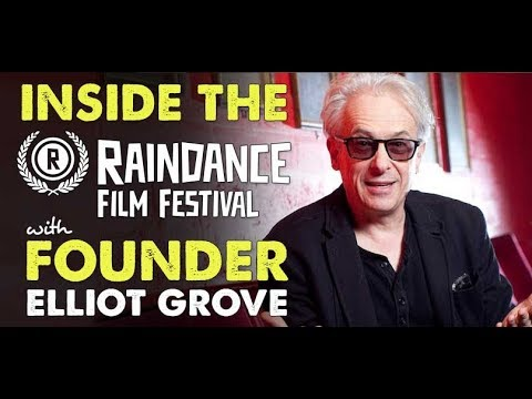 Inside the Raindance Film Festival with Founder Elliot Grove