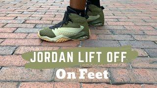 Jordan Lift Off Shoes on Feet Review